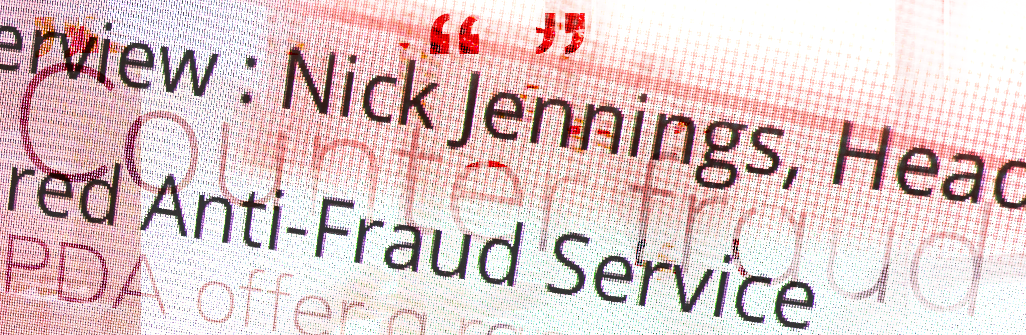 Interview : Nick Jennings, Head of the Hertfordshire Shared Anti-Fraud Service